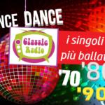 """Classic Radio. In onda da domani """"Dance … dance"""". Due volte al giorno, sette giorni su sette!"""