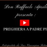 (VIDEO) Le poesie di don Raffaele Aprile. Preghiera a Padre Pio da Pietrelcina